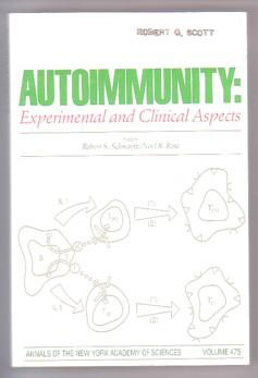 Autoimmunity : Experimental and Clinical Aspects (Annals of the New York Academy of Sciences, Vol...