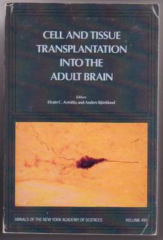Cell and Tissue Transplantation into the Adult Brain (Annals of the New York Academy of Sciences ...