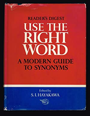 Use the Right Word: Modern Guide to Synonyms and Related Words (Reader's Digest)