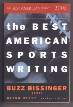 The Best American Sports Writing 2003 (The: Bissinger, Buzz (Editor);
