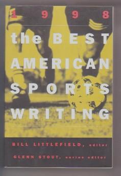 The Best American Sports Writing 1998 (The: Littlefield, Bill (Editor);