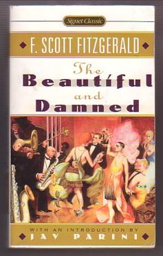 The Beautiful and Damned: Fitzgerald, F. Scott;