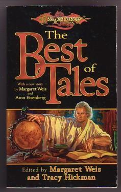 The Best of Tales: Weis, Margaret; Hickman,