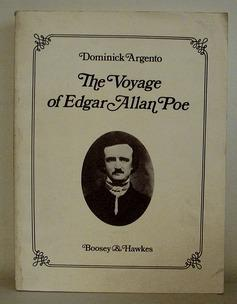 The Voyage of Edgar Allan Poe: Opera in Two Acts: Argento, Dominick (Composer); Nolte, Charles (...