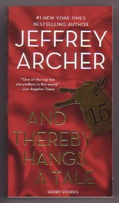 And Thereby Hangs a Tale: Short Stories: Archer, Jeffrey