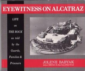 Eyewitness on Alcatraz: Life on The Rock: Babyak, Jolene