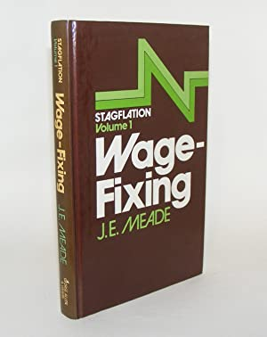 WAGE FIXING Stagflation Vol 1: MEADE James E.