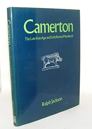 CAMERTON The Late Iron Age and Early: JACKSON Ralph