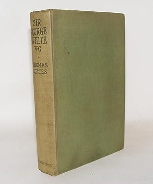 SIR GEORGE WHITE V.C. The Hero of Ladysmith: COATES Thomas F.G.