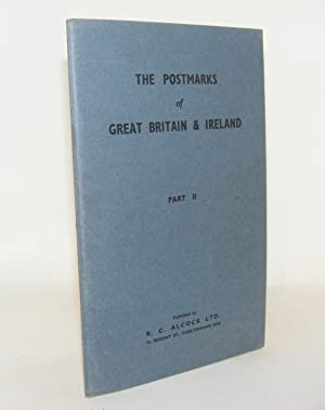 THE POSTMARKS OF GREAT BRITAIN AND IRELAND: ALCOCK R. C.,