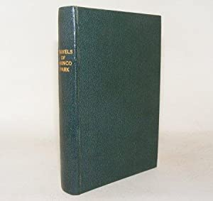 THE LIFE AND TRAVELS OF MUNGO PARK With the Account of His Death from the Journal of Isaaco the ...