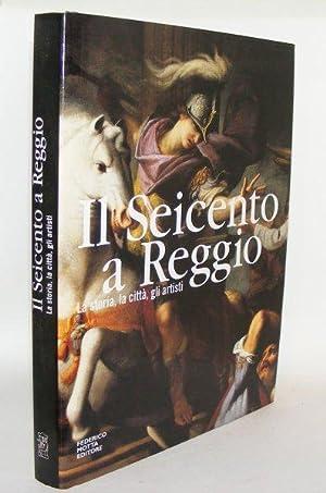 IL SEICENTO A REGGIO La Storia La Città Gli Artisti: LAVAGETTO Paola Ceschi