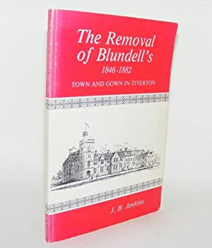 THE REMOVAL OF BLUNDELL'S 1846 - 1882: JENKINS J.B.