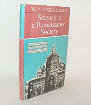 SCIENCE IN A RENAISSANCE SOCIETY: WIGHTMAN W.P.D.