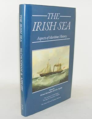 THE IRISH SEA Aspects of Maritime History: McCAUGHAN Michael, APPLEBY John