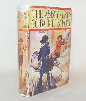THE ABBEY GIRLS GO BACK TO SCHOOL: OXENHAM Elsie J.