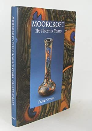 MOORCROFT The Phoenix Years