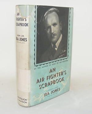 AN AIR FIGHTER'S SCRAPBOOK: JONES Ira