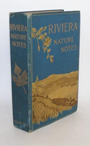 RIVIERA NATURE NOTES A Popular Account of the more conspicuous Plants and Animals of the Riviera ...