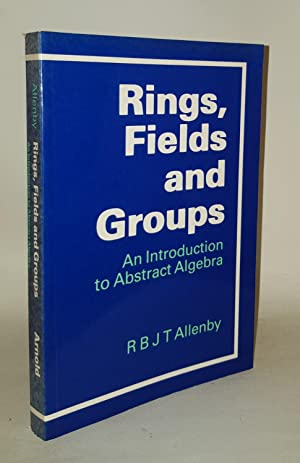 Rings fields and groups allenby