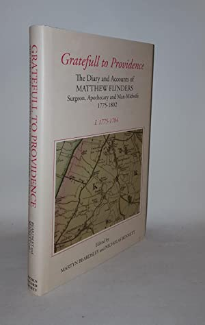 GRATEFULL TO PROVIDENCE The Diary and Accounts: FLINDERS Matthew, BEARDSLEY