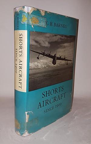 SHORTS AIRCRAFT Since 1900: BARNES C.H.