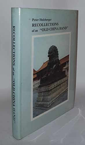 RECOLLECTIONS OF AN OLD CHINA HAND: HOLZBERGER Peter
