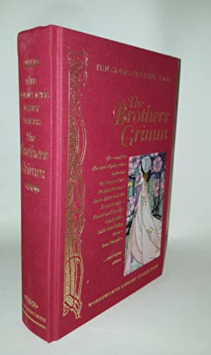 THE COMPLETE FAIRY TALES OF THE BROTHERS: GRIMM Jacob, GRIMM