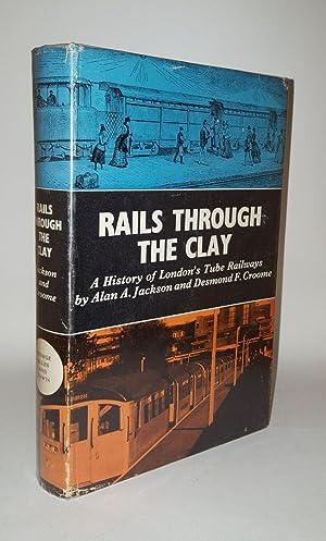 RAILS THROUGH THE CLAY A History of: JACKSON Alan A.,