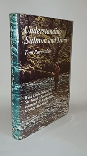 UNDERSTANDING SALMON AND TROUT: RAVENSDALE Tom