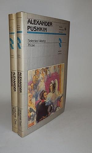 SELECTED WORKS Volume One Poetry Volume Two: PUSHKIN Alexander