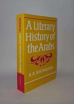 A LITERARY HISTORY OF THE ARABS: NICHOLSON R. A.