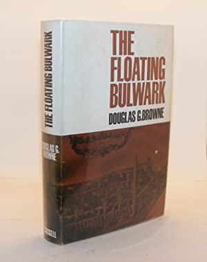 THE FLOATING BULWARK The Story of the: BROWNE Douglas G.