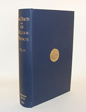 THE NAVAL TRACTS OF SIR WILLIAM MONSON Volume IV: MONSON Sir William and OPPENHEIM M.