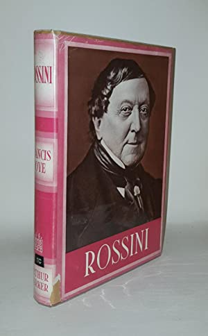 ROSSINI A Study in Tragi-Comedy: TOYE Francis