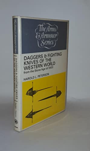 DAGGERS AND FIGHTING KNIVES OF THE WESTERN WORLD From the Stone Age Till 1900