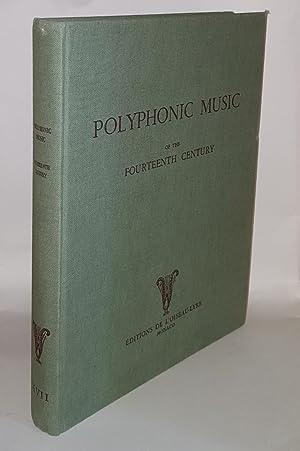 POLYPHONIC MUSIC OF THE FOURTEENTH CENTURY Volume: FISCHER Von Kurt,