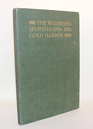 THE WILDERNESS SPOTSYLVANIA AND COLD HARBOR From: Hugh Rees