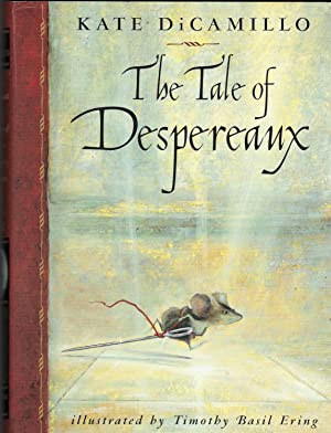 The Tale of Despereaux, being the story of a mouse, a princess, some soup and a spool of thread. ...