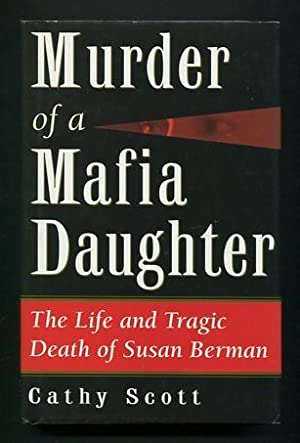 Murder of a Mafia Daughter: The Life and Tragic Death of Susan Berman: Scott, Cathy