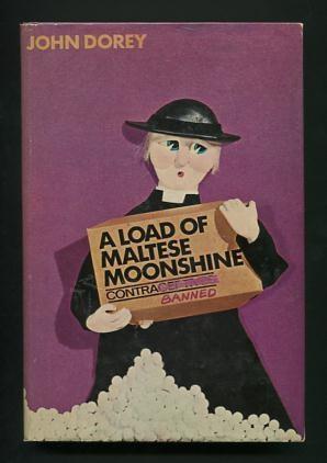 A Load of Maltese Moonshine: Dorey, John