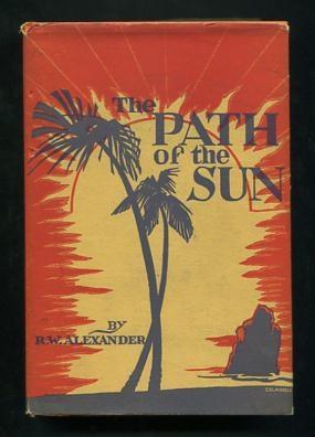 The Path of the Sun: Alexander, R.W.
