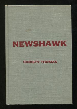 Newshawk: A Novel of a Newspaperman's Fight Against Crime in the Prohibition Era: Thomas, ...