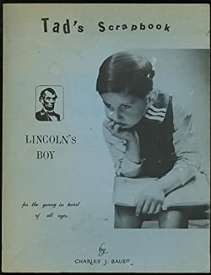Tad's Scrapbook - Lincoln's Boy; 200 cartoons: Bauer, Charles J.