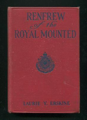 Renfrew of the Royal Mounted [*SIGNED*]: Erskine, Laurie Yorke