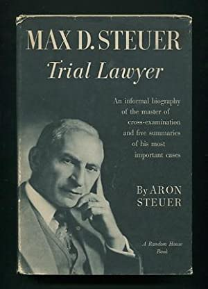 Max D. Steuer, Trial Lawyer: Steuer, Aron