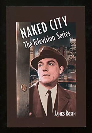 Naked City: The Television Series [*SIGNED*]: Rosin, James