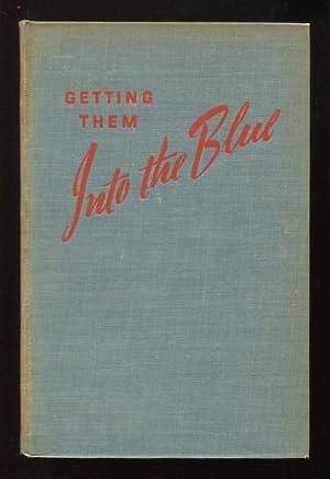 Getting Them Into the Blue: Gann, Ernest K.