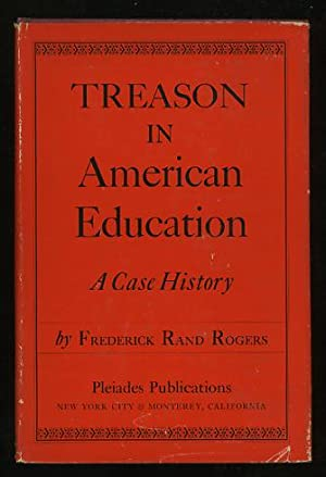 Treason in American Education: A Case History: Rogers, Frederick Rand