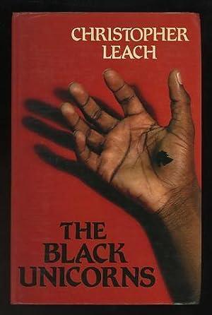The Black Unicorns [*SIGNED*]: Leach, Christopher